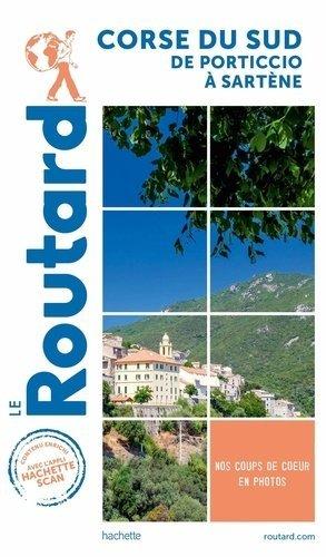 Guide du Routard Corse du Sud de Porticcio à Sartène - hachette - 9782017870852 -