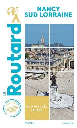 Guide du Routard Nancy Sud Lorraine - hachette - 9782017870869 -