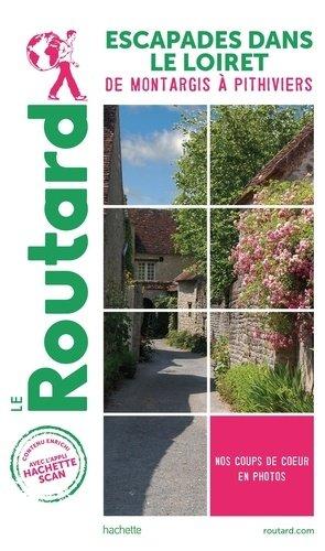 Guide du Routard Escapades dans le Loiret - hachette - 9782017870937 -