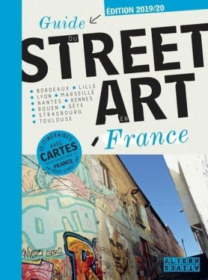 Guide du Street Art en France. Edition 2019-2020 - gallimard editions - 9782072837647 -