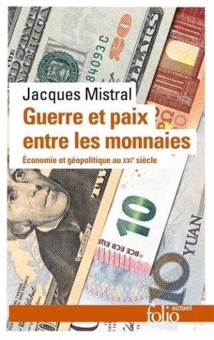 Guerre et paix entre les monnaies - gallimard editions - 9782072886652 -