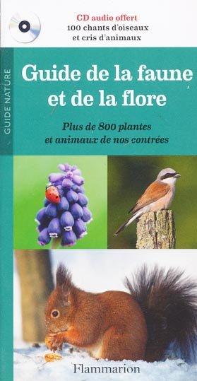 Guide de la faune et de la flore - flammarion - 9782081221642 -