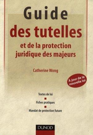 Guide des tutelles et de la protection juridique des majeurs - dunod - 9782100520589 -