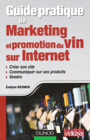 Guide pratique de Marketing et promotion du Vin sur Internet - dunod - 9782100540365 -