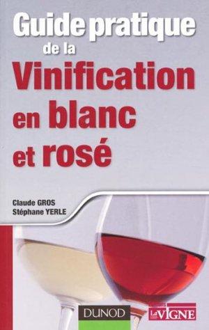 Guide pratique de la vinification en blanc et rosé - dunod - 9782100543991