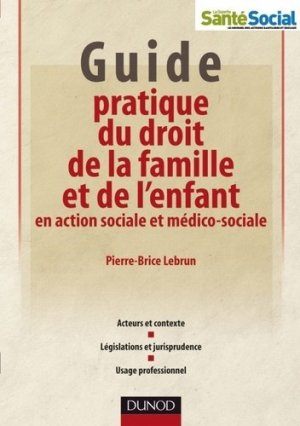 Guide pratique du droit de la famille et de l'enfant en action sociale et médico-sociale - dunod - 9782100544707 -