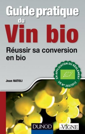Guide pratique du vin bio - dunod - 9782100590018