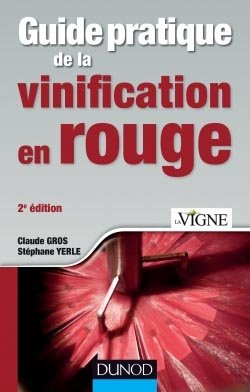 Guide pratique de la vinification en rouge - dunod - 9782100705481