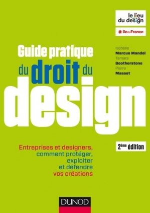 Guide pratique du droit du design - dunod - 9782100726530 -