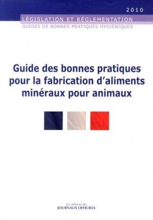 Guide des bonnes pratiques pour la fabrication d'aliments minéraux pour animaux - journaux officiels - 9782110766540 -