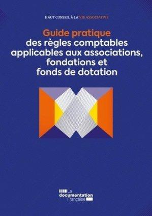 Guide pratique des règles comptables applicables aux associations, fondations et fonds de dotation - La Documentation Française - 9782111458574 -
