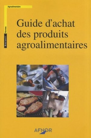 Guide d'achat des produits agroalimentaires - afnor - 9782121901213 -