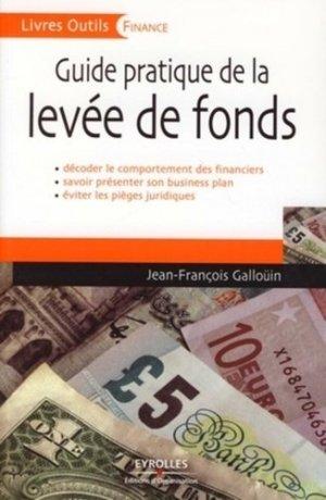 Guide pratique de la levée de fonds - Eyrolles - 9782212539400 -