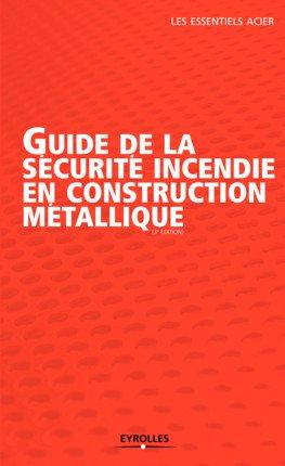 Guide de la sécurite incendie en construction métallique - eyrolles - 9782212675665 -