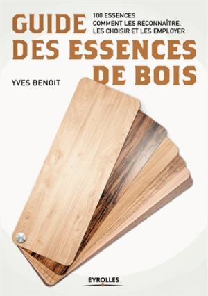 Guide des essences de bois - eyrolles - 9782212676341 -