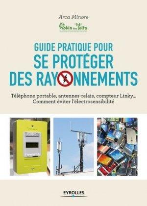 Guide pratique pour se protéger des rayonnements : téléphone portable, antennes-relais, compteur Linky... comment éviter l'électrosensibilité - eyrolles - 9782212676488 - livre médecine 2020, livres médicaux 2021, livres médicaux 2020, livre de médecine 2021
