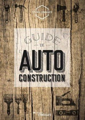 Guide de l'autoconstruction - Eyrolles - 9782212678925 -
