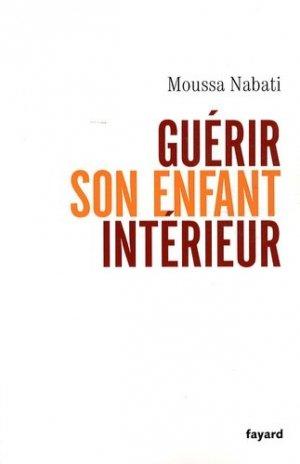 Guérir son enfant intérieur - Fayard - 9782213633077 -