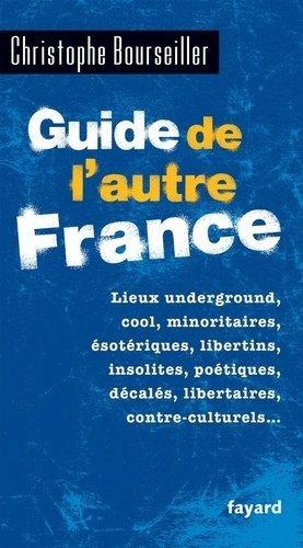 Guide de l'autre France - Fayard - 9782213671215 -