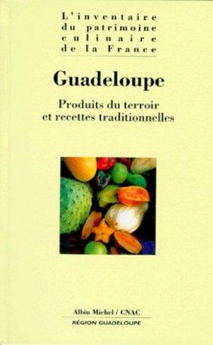 GUADELOUPE. Produits du terroir et recettes traditionnelles - Albin Michel - 9782226100856 -
