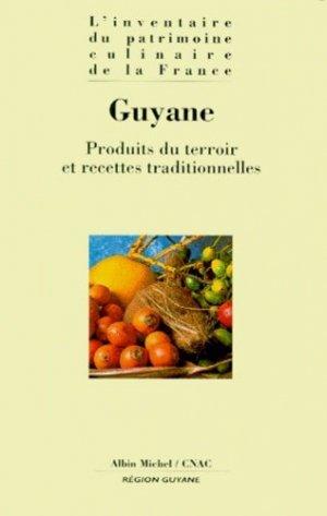 GUYANE. Produits du terroir et recettes traditionnelles - Albin Michel - 9782226109996 -