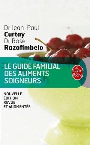 Guide familial des aliments soigneurs - le livre de poche - lgf librairie generale francaise - 9782253085072 -