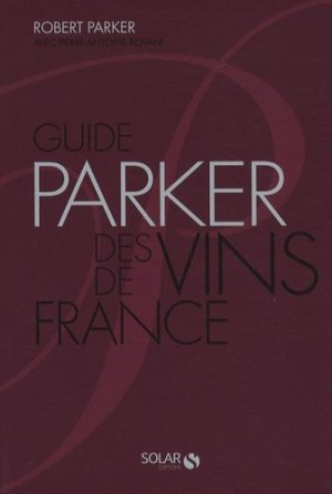 Guide Parker des vins de France - Solar - 9782263046650 -
