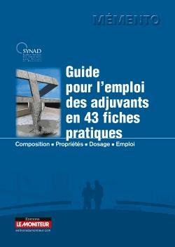 Guide pratique de l'emploi des adjuvants en 43 fiches pratiques - le moniteur - 9782281117608 -