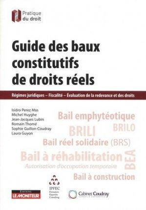 Guide des baux constitutifs de droits réels. Régimes juridiques, Fiscalité, Evaluation de la redevance et des droits - groupe moniteur - 9782281132892 -