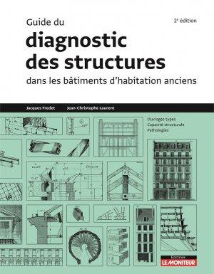 Guide du diagnostic des structures dans les bâtiments d'habitation anciens - le moniteur - 9782281141955 -
