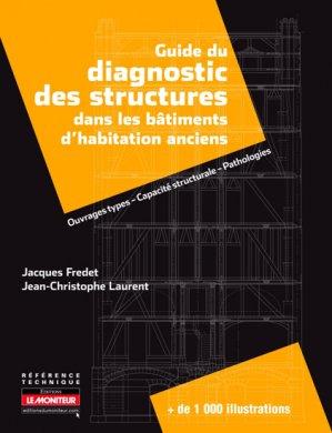 Guide du diagnostic des structures dans les bâtiments d'habitation anciens - le moniteur - 9782281195316