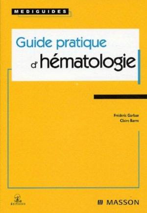 Guide pratique d'hématologie - elsevier / masson - 9782294010392 -