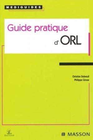 Guide pratique d'ORL - elsevier / masson - 9782294016424 -