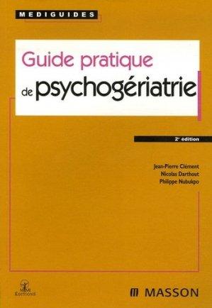 Guide pratique de psychogériatrie. 2e édition - elsevier / masson - 9782294062438 -