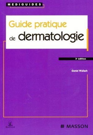 Guide pratique de dermatologie - elsevier / masson - 9782294078682 -