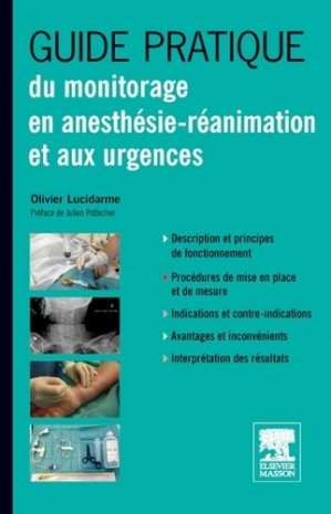 Guide pratique du monitorage en réanimation et urgence - elsevier / masson - 9782294713927 -