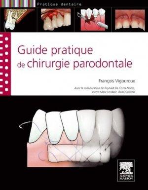 Guide pratique de la chirurgie parodontale - elsevier / masson - 9782294714467 -