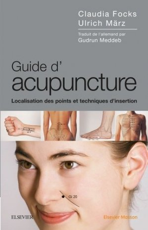 Guide d'acupuncture - elsevier / masson - 9782294747717 -