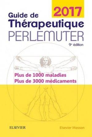 Guide de thérapeutique Perlemuter 2017 - elsevier / masson - 9782294748790 -