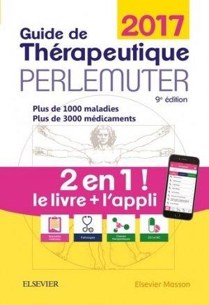 Guide de thérapeutique Perlemuter 2017 - elsevier / masson - 9782294753206 -