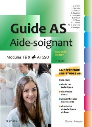 Guide AS - Aide-soignant. Modules 1 à 8 - elsevier / masson - 9782294759062 -
