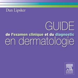 Guide de l'examen clinique et du diagnostic en dermatologie - elsevier / masson - 9782294768767 -