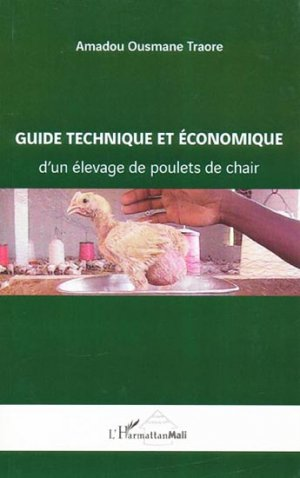 Guide technique et économique d'un élevage de poulets de chair - l'harmattan - 9782296130531