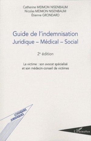 Guide de l'indemnisation juridique-medical-social. 2e édition - l'harmattan - 9782296542679 -