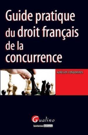 Guide pratique du droit français de la concurrence - gualino - 9782297038706 -