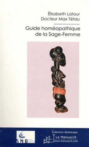 Guide homéopathique de la Sage-Femme - le manuscrit - 9782304035902 -