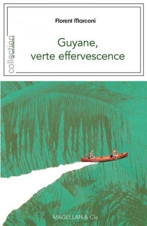 Guyane, verte effervescence - magellan et cie - 9782350746296 -