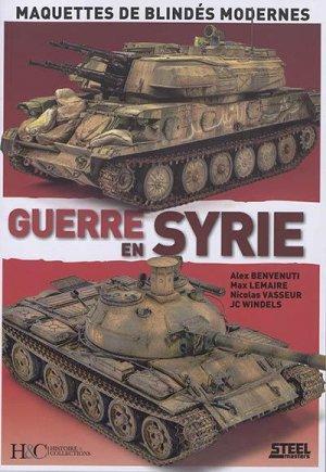 Guerre en Syrie. Maquettes de blindés modernes - Histoire et Collections - 9782352505211 -