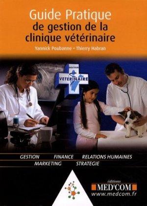 Guide pratique de gestion de la clinique vétérinaire - med'com - 9782354030261 -