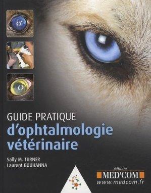 Guide pratique d'ophtalmologie vétérinaire - med'com - 9782354030544 -